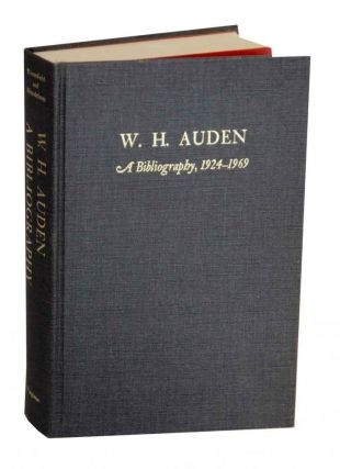 W. H. Auden: A Bibliography 1924-1969. B. C. BLOOMFIELD, Edward Mendelson