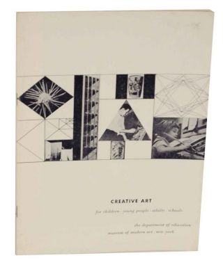 Creative Art: For Children, Young People, Adults, Schools The Museum of Modern Art Bulletin...