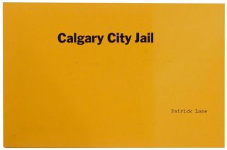 Calgary City Jail. Patrick LANE