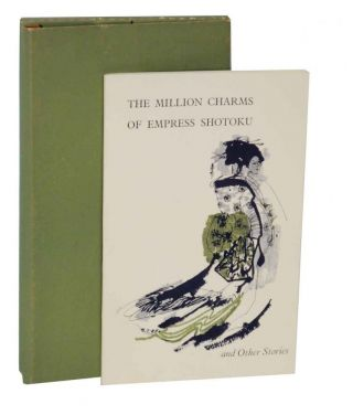 The Million Charms of Empress Shotoku and Other Stories. A collection of tales about the preservation of rare books and documents for your amazement, edification and enjoyment