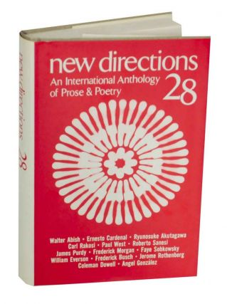 New Directions 28: An International Anthology of Prose & Poetry. James LAUGHLIN, Peter Glassgold,...