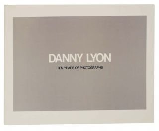 Danny Lyon: Ten Years of Photographs. Danny LYON, Thomas H. Garver