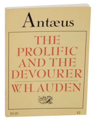The Prolific and The Devourer - Antaeus No. 42. W. H. AUDEN, Daniel Halpern