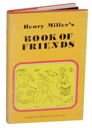 Book of Friends: A Tribute to Friends of Long Ago. Henry MILLER