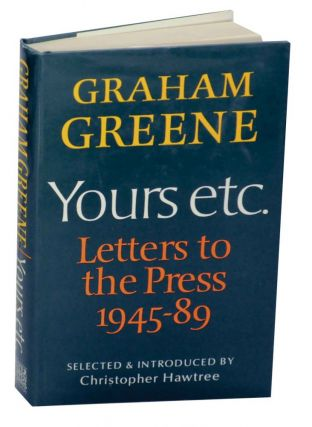 Yours etc.: Letters to The Press. Graham GREENE