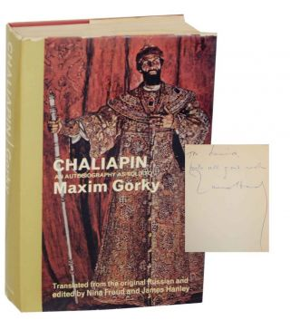 Chaliapin: An Autobiography as told to Maxim Gorky. Maxim Gorky CHALIAPIN, Nina Froud, James Hanley