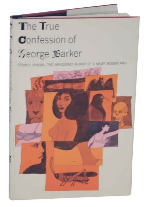 The True Confession of George Barker. George BARKER