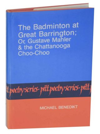 The Badminton at Great Barrington; Or, Gustave Mahler & the Chattanooga Choo-Choo. Michael BENEDIKT
