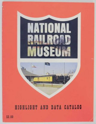 National Railroad Museum Highlight and Data Catalog