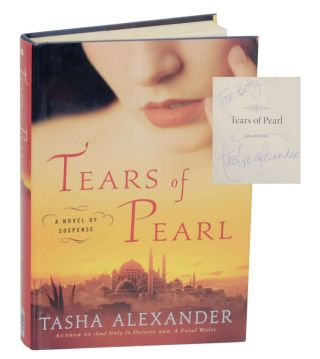 Tears of Pearl (Signed First Edition). Tasha ALEXANDER