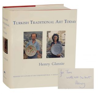 Turkish Traditional Art Today (Signed First Edition). Henry GLASSIE
