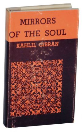Mirrors of The Soul. Kahlil GIBRAN.