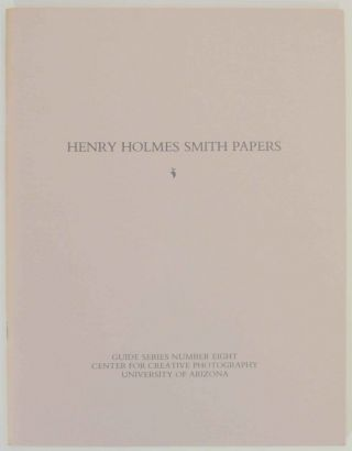 Henry Holmes Smith Papers. Charles LAMB, Mary Ellen McGoldrick - Henry Holmes Smith, compilers