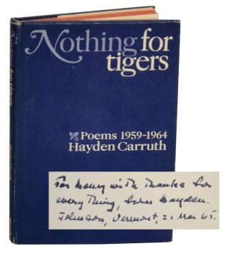 Nothing for Tigers: Poems 1959-1964 (Signed Association Copy). Hayden CARRUTH