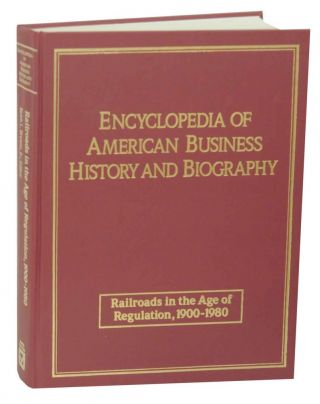 Railroads in the Age of Regulation, 1900-1980. Keith L. BRYANT, Jr