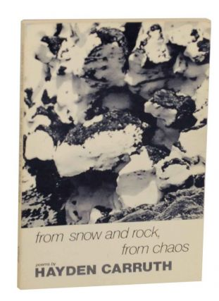 From Snow and Rock, From Chaos - Poems 1965-1972. Hayden CARRUTH
