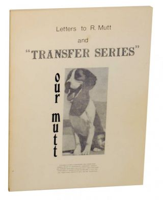Letters to R. Mutt and Transfer Series: A Biography of a Dada Gallery