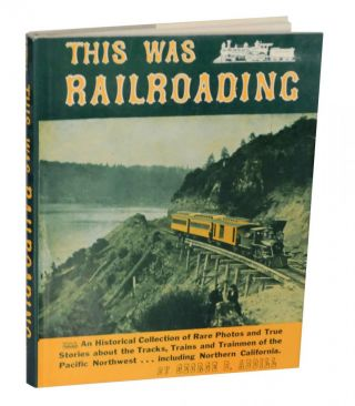 This Was Railroading. George B. ABDILL
