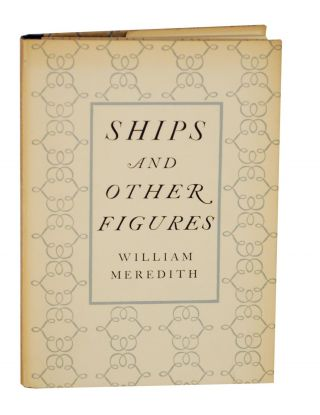 Ships and Other Figures. William MEREDITH
