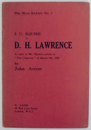 "J.C. Sauire v. D.H. Lawrence: A Reply to Mr. Squire's article in ""The Observer"" of March 9th,..."