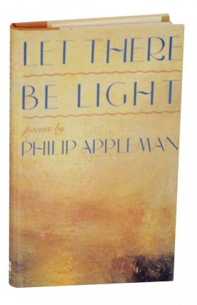 Let There Be Light. Philip APPLEMAN