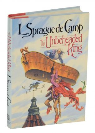 The Unbeheaded King. L. Sprague de CAMP