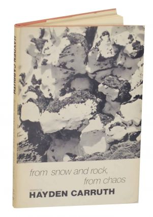 From Snow and Rock, From Chaos. Hayden CARRUTH