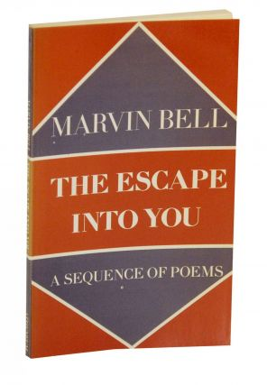 The Escape Into You. Marvin BELL