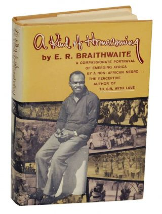A Kind of Homecoming. E. R. BRAITHWAITE