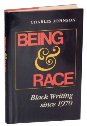 Being & Race: Black Writing Since 1970. Charles JOHNSON