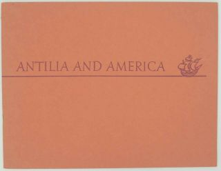 Antilia and America: A Description of the 1424 Nautical Chart and The Waldseemuller Globe Map of...