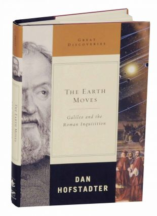 The Earth Moves: Galileo and the Roman Inquisition. Dan HOFSTADTER.
