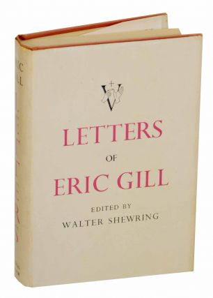 Letters of Eric Gill. Eric GILL, Walter Shewring