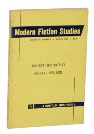 Modern Fiction Studies Volume XIV, No 3 Autumn 1968 Special Number Ernest Hemingway. Maurice BEEBE, edited.