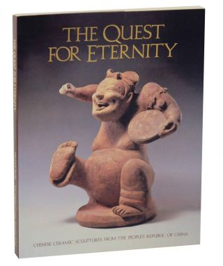 The Quest For Eternity: Chinese Ceramics Sculptures From the People's Republic of China