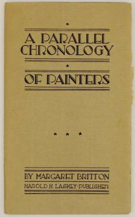 A Parallel Chronology of Painters from 1250 to 1800. Margaret BRITTON