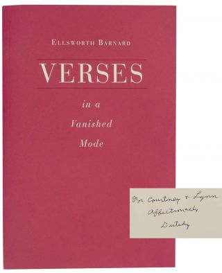 Verses in a Vanished Mode (Signed First Edition). Ellsworth BARNARD
