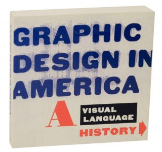 Graphic Design in America: A Visual Language History. Joseph GIOVANNINI, Ellen Lupton, Maud...