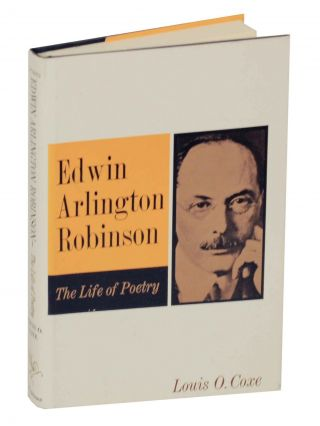 Edwin Arlington Robinson The Life of Poetry. Louise COXE