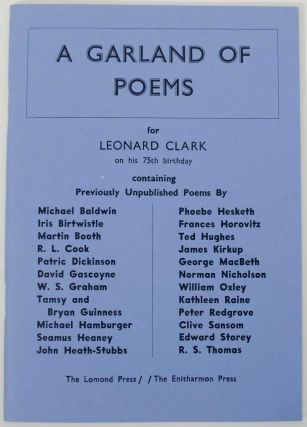 A Garland of Poems for Leonard Clark on his 75th Birthday. R. L. Seamus Heaney COOK, Kathleen...