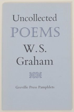 Uncollected Poems. W. S. GRAHAM