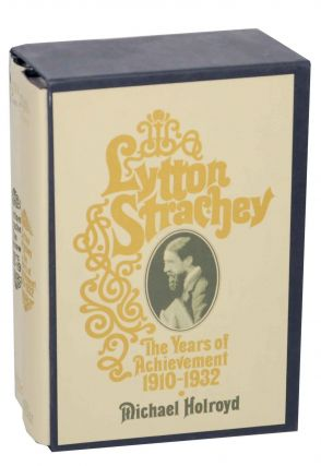 Lytton Strachey: The Unknown Years 1880-1910, The Years of Achievement 1910-1932. Michael -...