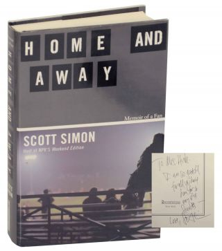 Home and Away: Memoir of a Fan (Signed First Edition). Scott SIMON