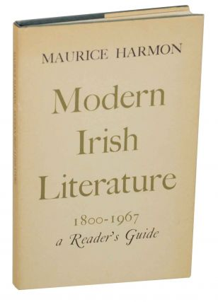 Modern Irish Literature 1800-1967 A Reader's Guide. Maurice HARMON.