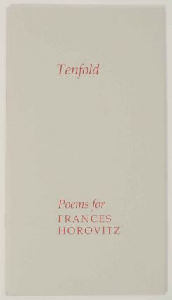 Tenfold Poems for Frances Horovitz. Francis HOROVITZ, D. M. Thomas, Anne Stevenson, Peter...