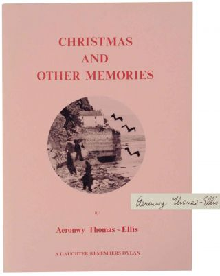 Christmas and Other Memories: A Daughter Remembers Dylan (Signed First Edition). Aeronwy...