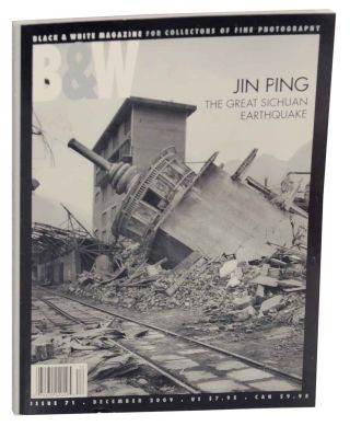 Black & White Magazine Issue 71 - Jin Ping & The Great Sichuan Earthquake. John LAVINE