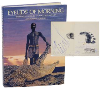 Eyelids of Morning: The Mingled Destines of Crocodiles and Men. (Signed First Edition). Peter...