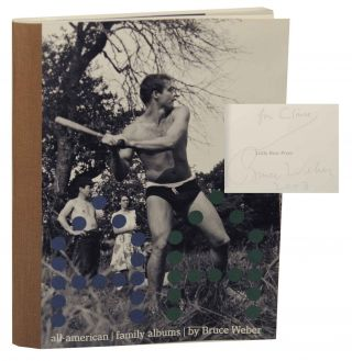All-American: Family Albums (Signed First Edition). Bruce WEBER, Phil Ochs, Sam Shaw, Gilles...