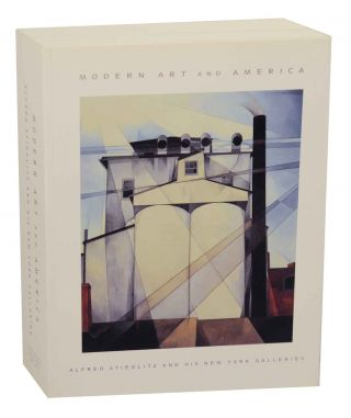 Modern Art and America Alfred Stieglitz and His New York Galleries. Sarah GREENOUGH, Helen M....